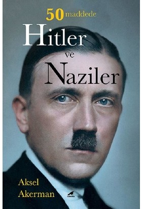 50 Maddede Hitler Ve Naziler - Aksel Akerman