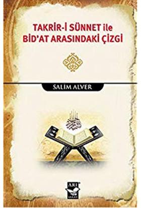 Takrir-İ Sünnet İle Bidat Arasındaki Çizgi-Salim Alver
