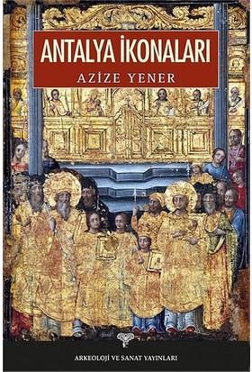 Antalya İkonaları-Azize Yener