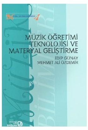 Müzik Öğretimi Teknolojisi Ve Materyal Geliştirme-Edip Günay