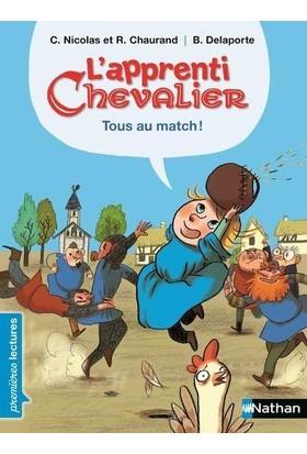 L'apprenti chevalier: Tous au Match - Christophe Nicolas