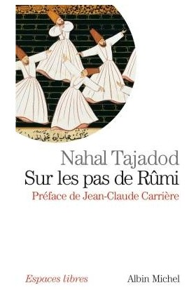 Sur Le Pas De Rumi - Nahal Tajadod