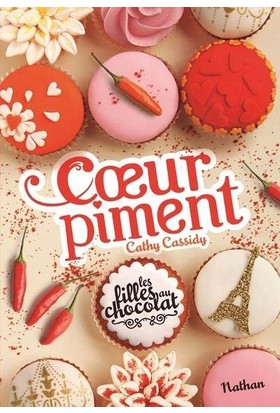 Les Filles Au Chocolat: Coeur Piment - Cathy Cassidy