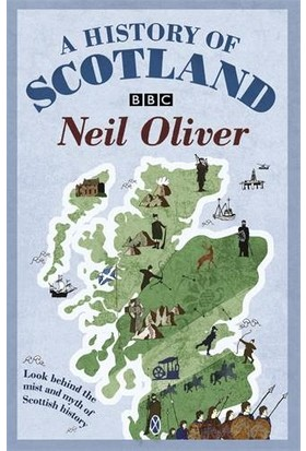 A History Of Scotland - Neil Oliver