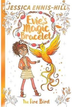 Evie's Magic Bracelet 6: The Fire Bird - Jessica Ennis-Hill
