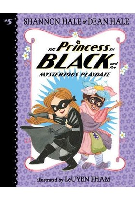 The Princess İn Black And The Mysterious Playdate - Shannon Hale