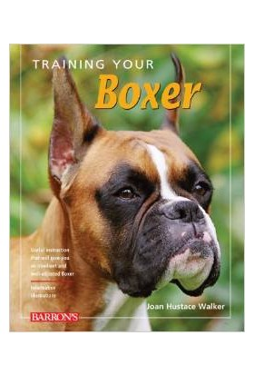 Training Your Boxer - Joan Hustace Walker
