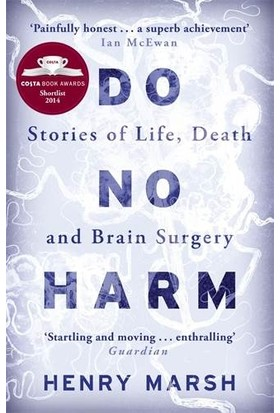 Do No Harm: Stories of Death, Life and Brain Surgery - Henry Marsh