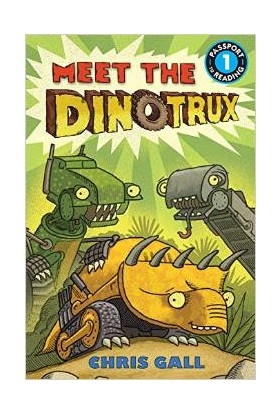Meet the Dinotrux (Passport to Reading, Level 1) - Chris Gall