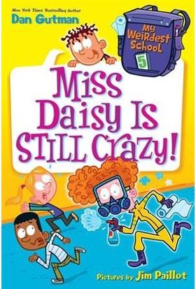 My Weirdest School 5: Miss Daisy Is Still Crazy - Dan Gutman