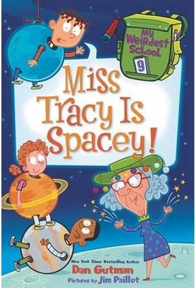 My Weirdest School 9: Miss Tracy Is Spacey - Dan Gutman
