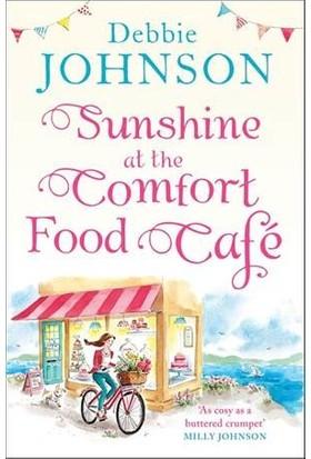 Sunshine At The Comfort Food Cafe - Debbie Johnson