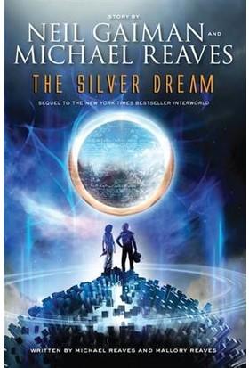 The Silver Dream (Interworld Trilogy 2) - Neil Gaiman
