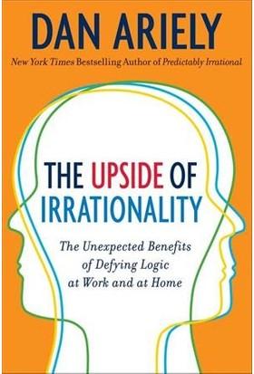 The Upside Of Irrationality (Mass Market Ed.) - Dan Ariely
