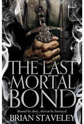 The Last Mortal Bound (Chronicle of the Unhewn Throne 3) - Brian Staveley