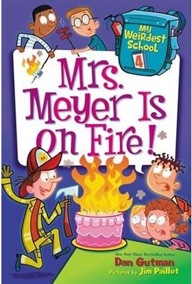My Weirdest School 4: Mrs Meyer is on Fire - Dan Gutman