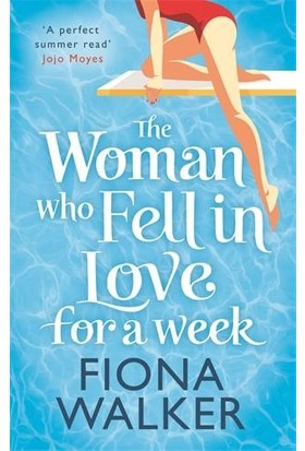 The Woman Who Fell in Love for a Week - Fiona Walker