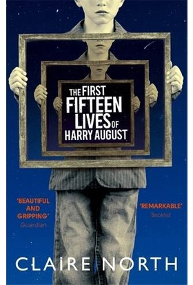 The First 15 Lives of Harry August - Claire North