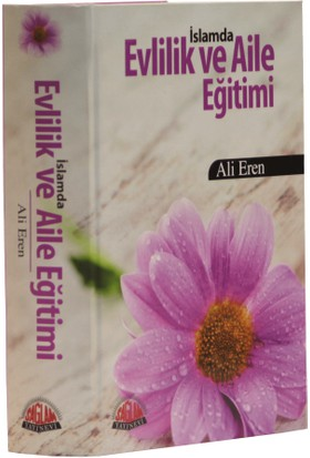 İslamda Evlilik ve Aile Eğitimi - Ali Eren