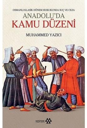 Anadoluda Kamu Düzeni - Muhammed Yazıcı