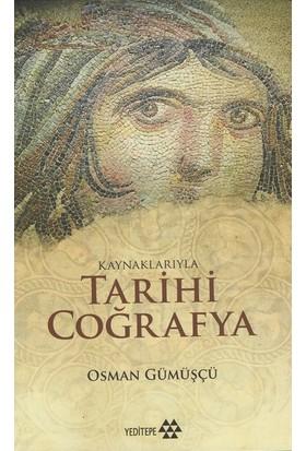 Kaynaklarıyla Tarihi Coğrafya - Osman Gümüşçü
