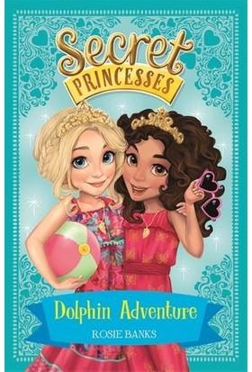 Dolphin Adventures (Secret Princesses 2) - Rosie Banks