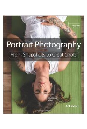 Portrait Photography From Snapshots To Great Shots - Erik Valind