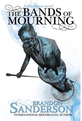 The Bands Of Mourning: A Mistborn Novel - Brandon Sanderson