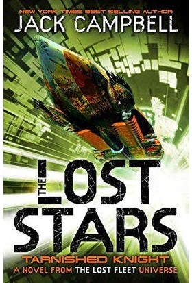 Tarnished Knight (The Lost Stars 1) - Jack Campbell