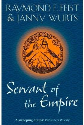 Servant Of The Empire (The World On The Other Side 2) - Raymond E. Feist