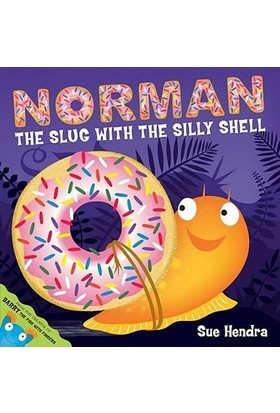 Norman The Slug With The Silly Shell - Sue Hendra