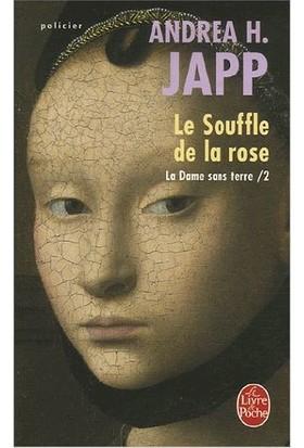 Le Souffle De La Rose - Andrea H. Japp