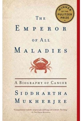 Emperor Of All Maladies: A Biography - Siddhartha Mukherjee