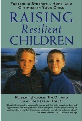 Raising Resilient Children - Robert Brooks , Sam Goldstein