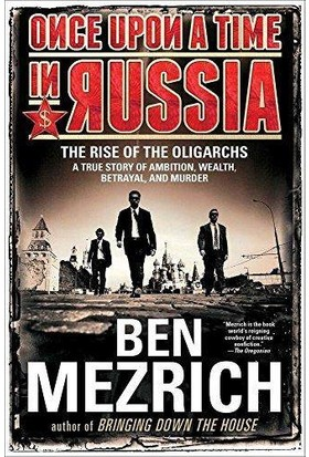 Once Upon A Time In Russia:the Rise Of Oligarcs - Ben Mezrich