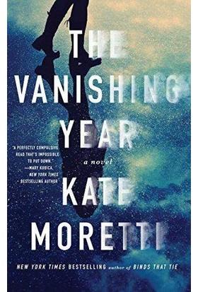 The Vanishing Year: A Novel - Kate Moretti