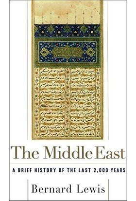 The Middle East: A Brief History Of The Last 2000 Years - Bernard Lewis
