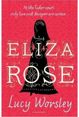 Eliza Rose - Lucy Worsley