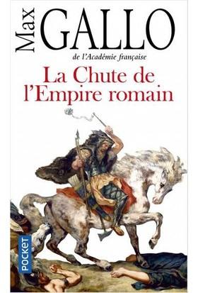 La Chute De L'empire Romain - Max Gallo