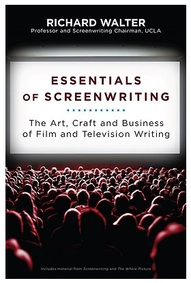 Essentials Of Screenwriting - Richard Walter