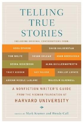 Telling True Stories: A Nonfiction Writer's Guide - Mark Kramer