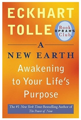 A New Earth Awakening To Your Lifes Purpose - Eckhart Tolle