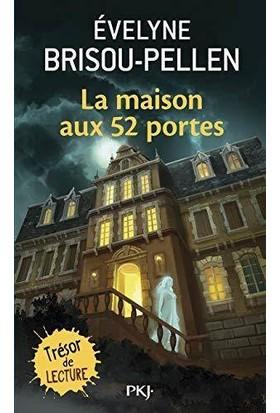 La Maison Aux 52 Portes - Evelyne Brissou-Pellen