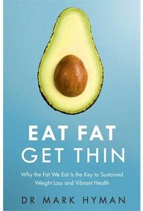 Eat Fat, Get Thin - Dr.Mark Hyman