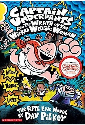 Captain Underpants And The Wrath Of The Wicked Wedgie Women (Captain Underpants 5) - Dav Pilkey