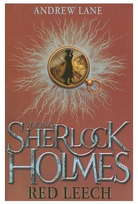 Young Sherlock Holmes 2: Red Leech - Andrew Lane
