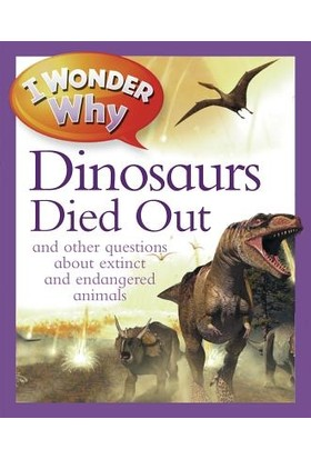 I Wonder Why The Dinosaurs Died Out - Andrew Charman