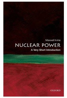 The Nuclear Power: A Very Short Introduction - Maxwell Irvine