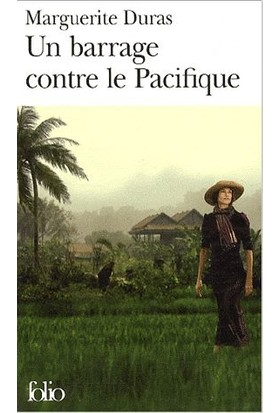 Un Barrage Contre Le Pacifique - Marguerite Duras