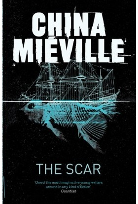 The Scar (New Crobuzon 2) - China Mieville